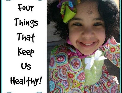 Four Things To Keep Us Healthy….