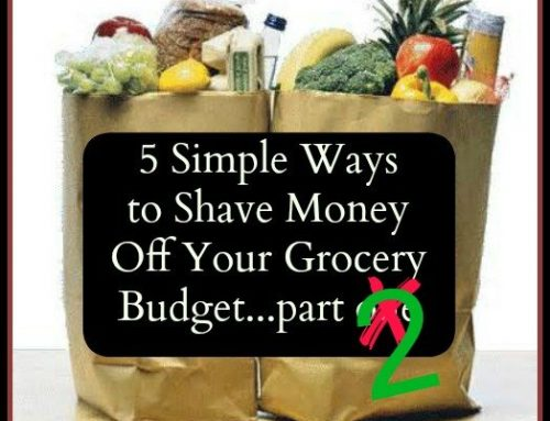 Five Simple Ways to Shave Money off your Grocery Budget (Part Two)