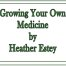 Ebook, Growing Your Own Medicine, Heather Estey