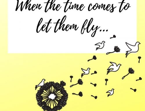 When it comes time to let go so they can fly….